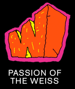Passion of the Weiss