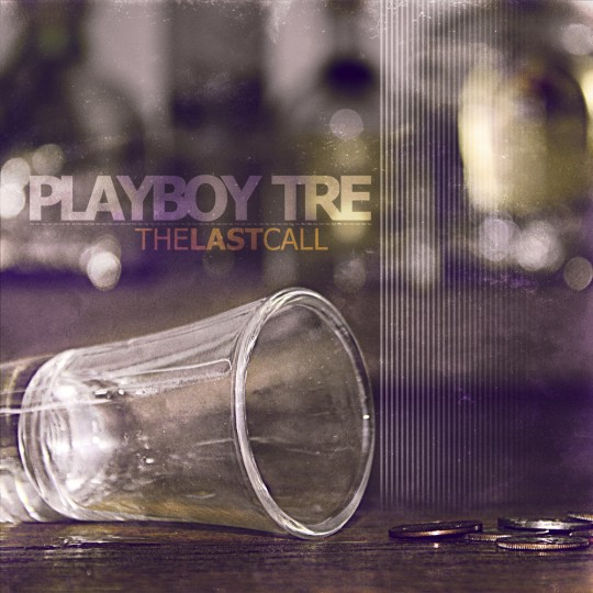 playboy-tre-the-last-call-mixtape-front-cover-540×540.jpg