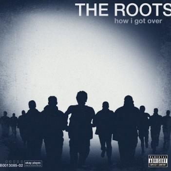 the-roots-how-i-got-over-album-cover.jpg